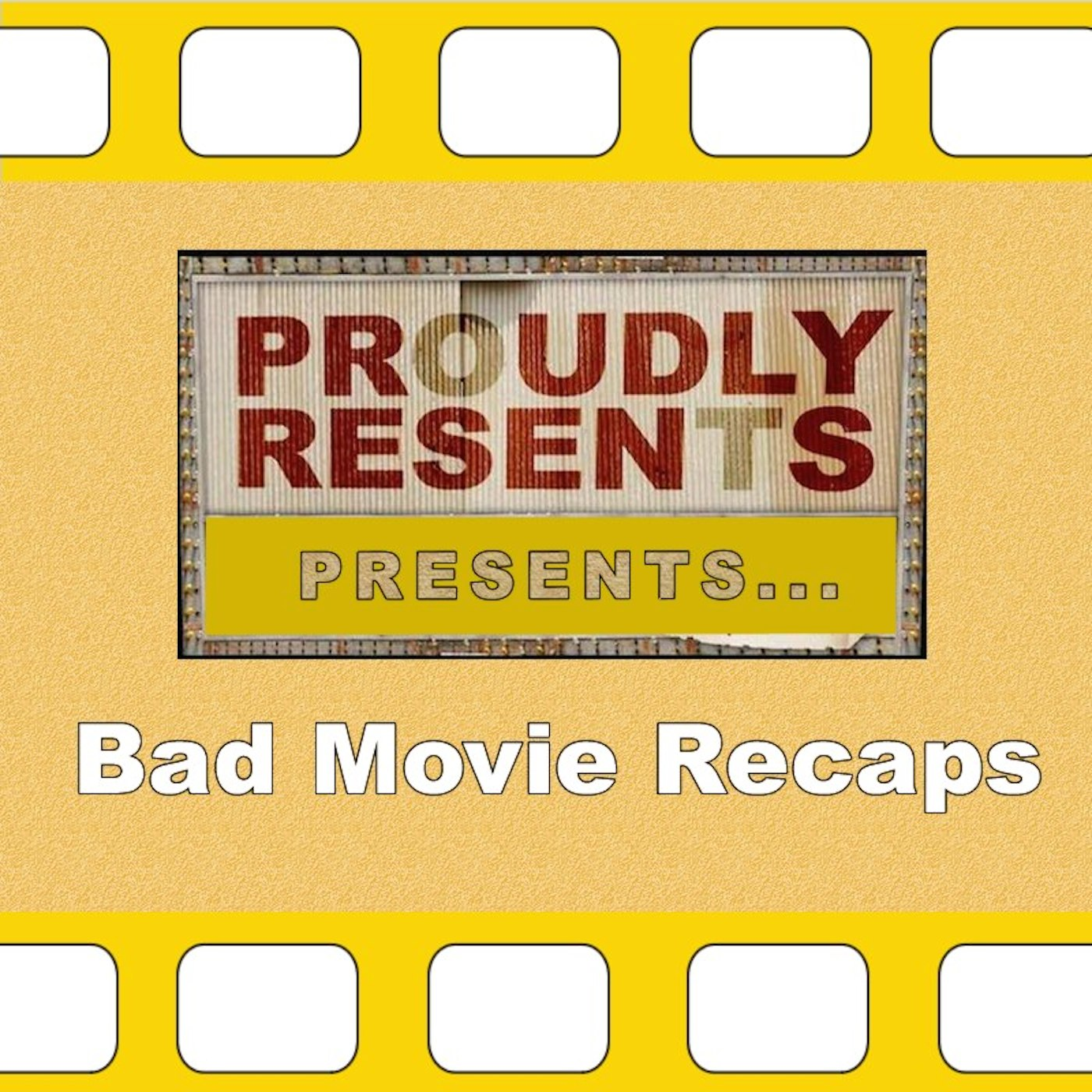 Proudly Resents: Bad Movie Recaps